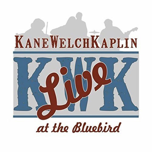 Kane Welch Kaplin Live at the Bluebird album cover